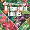 Extraordinary Ornamental Edibles