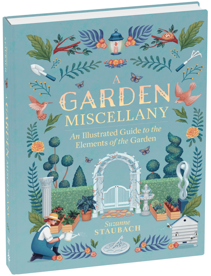 A Garden Miscellany: An Illustrated Guide to the Elements of the Garden, by Suzanne Staubach