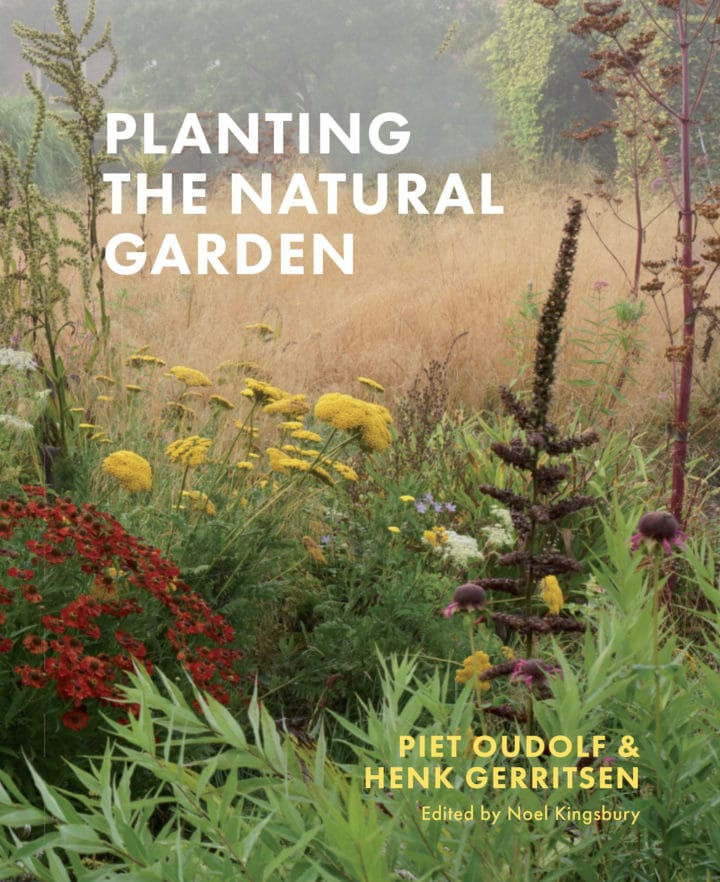 Planting the Natural Garden by Piet Oudolf and Henk Gerritsen
